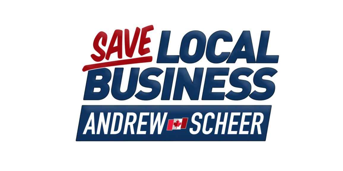 Save Local Business Campaign by Andrew Scheer